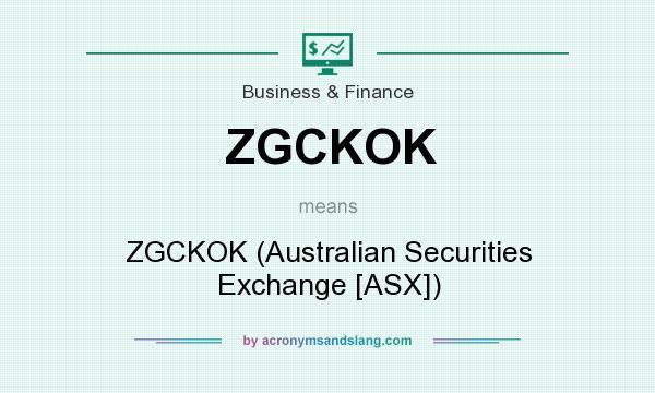 What does ZGCKOK mean? It stands for ZGCKOK (Australian Securities Exchange [ASX])