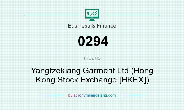 What does 0294 mean? It stands for Yangtzekiang Garment Ltd (Hong Kong Stock Exchange [HKEX])