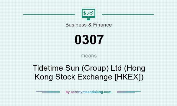 What does 0307 mean? It stands for Tidetime Sun (Group) Ltd (Hong Kong Stock Exchange [HKEX])
