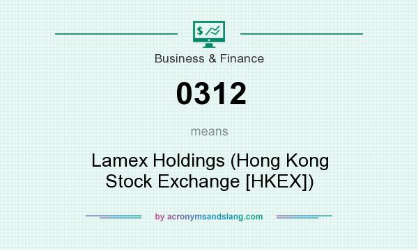 What does 0312 mean? It stands for Lamex Holdings (Hong Kong Stock Exchange [HKEX])