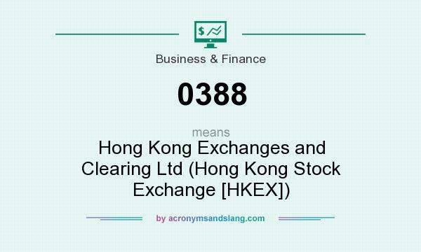 What does 0388 mean? It stands for Hong Kong Exchanges and Clearing Ltd (Hong Kong Stock Exchange [HKEX])