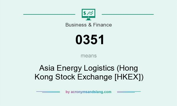 What does 0351 mean? It stands for Asia Energy Logistics (Hong Kong Stock Exchange [HKEX])