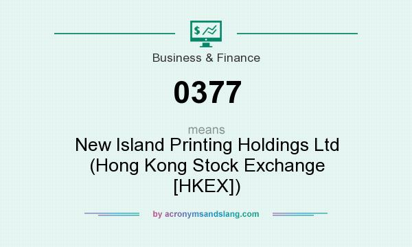 What does 0377 mean? It stands for New Island Printing Holdings Ltd (Hong Kong Stock Exchange [HKEX])