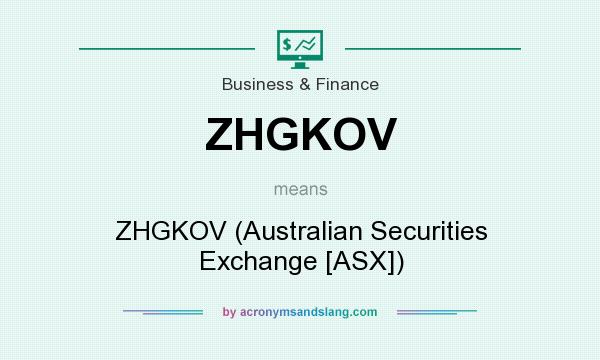 What does ZHGKOV mean? It stands for ZHGKOV (Australian Securities Exchange [ASX])