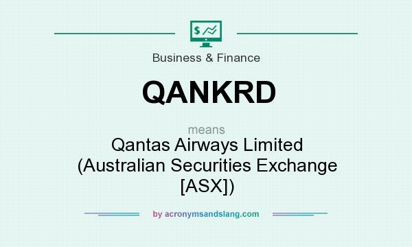 What does QANKRD mean? It stands for Qantas Airways Limited (Australian Securities Exchange [ASX])