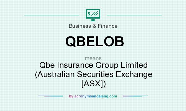 What does QBELOB mean? It stands for Qbe Insurance Group Limited (Australian Securities Exchange [ASX])