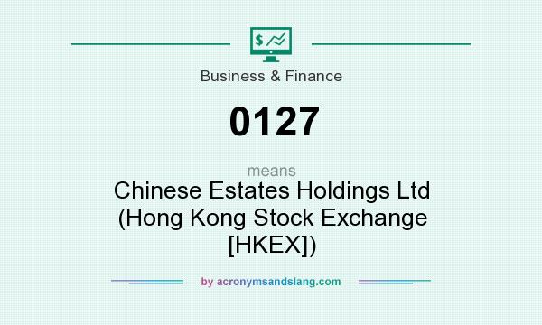 What does 0127 mean? It stands for Chinese Estates Holdings Ltd (Hong Kong Stock Exchange [HKEX])