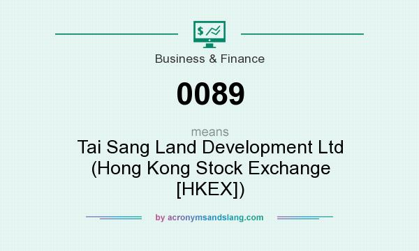 What does 0089 mean? It stands for Tai Sang Land Development Ltd (Hong Kong Stock Exchange [HKEX])
