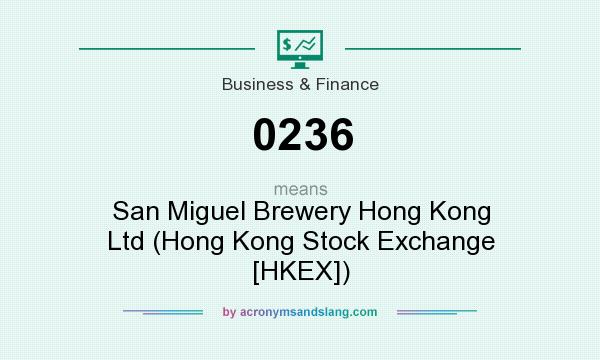 What does 0236 mean? It stands for San Miguel Brewery Hong Kong Ltd (Hong Kong Stock Exchange [HKEX])