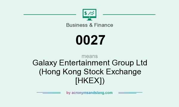 What does 0027 mean? It stands for Galaxy Entertainment Group Ltd (Hong Kong Stock Exchange [HKEX])