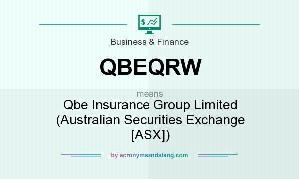 What does QBEQRW mean? It stands for Qbe Insurance Group Limited (Australian Securities Exchange [ASX])