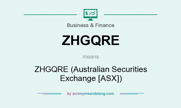 What does ZHGQRE mean? It stands for ZHGQRE (Australian Securities Exchange [ASX])