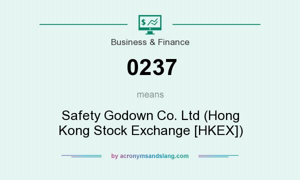 What does 0237 mean? It stands for Safety Godown Co. Ltd (Hong Kong Stock Exchange [HKEX])