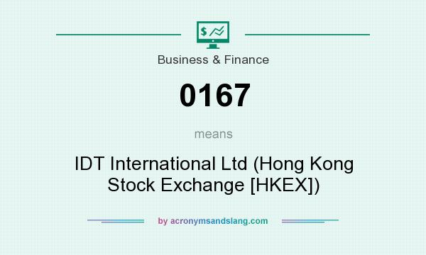 What does 0167 mean? It stands for IDT International Ltd (Hong Kong Stock Exchange [HKEX])