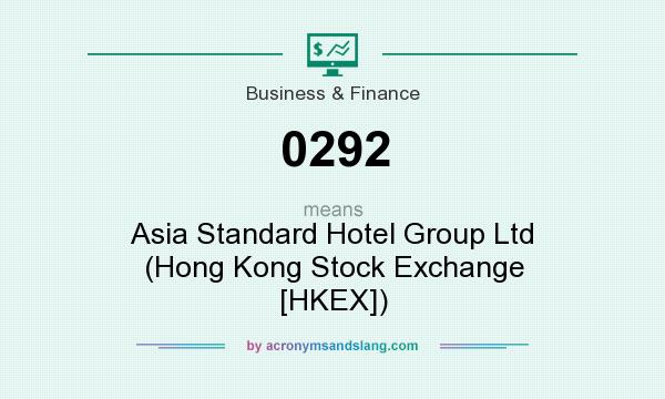 What does 0292 mean? It stands for Asia Standard Hotel Group Ltd (Hong Kong Stock Exchange [HKEX])