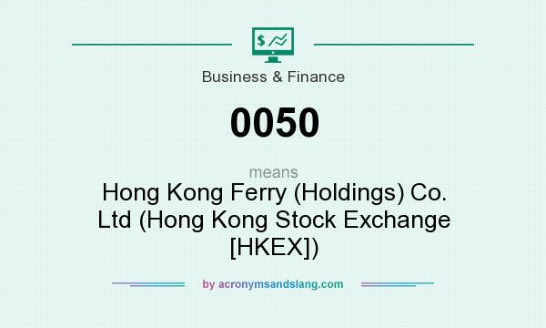 What does 0050 mean? It stands for Hong Kong Ferry (Holdings) Co. Ltd (Hong Kong Stock Exchange [HKEX])