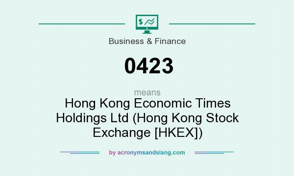 What does 0423 mean? It stands for Hong Kong Economic Times Holdings Ltd (Hong Kong Stock Exchange [HKEX])