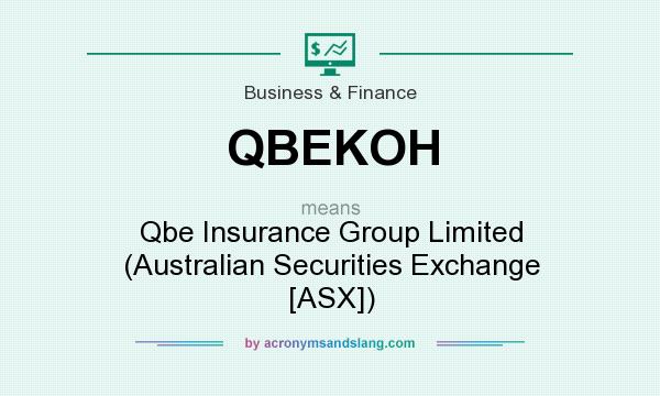 What does QBEKOH mean? It stands for Qbe Insurance Group Limited (Australian Securities Exchange [ASX])