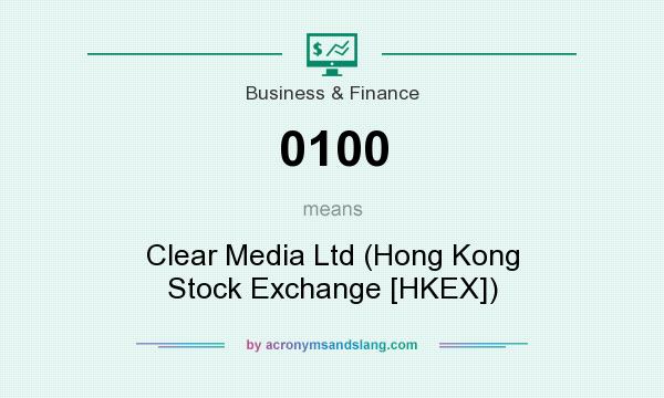 What does 0100 mean? It stands for Clear Media Ltd (Hong Kong Stock Exchange [HKEX])