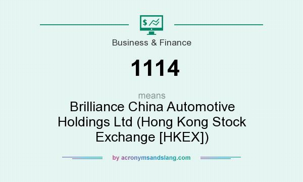 What does 1114 mean? It stands for Brilliance China Automotive Holdings Ltd (Hong Kong Stock Exchange [HKEX])
