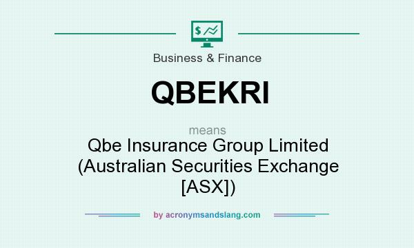 What does QBEKRI mean? It stands for Qbe Insurance Group Limited (Australian Securities Exchange [ASX])