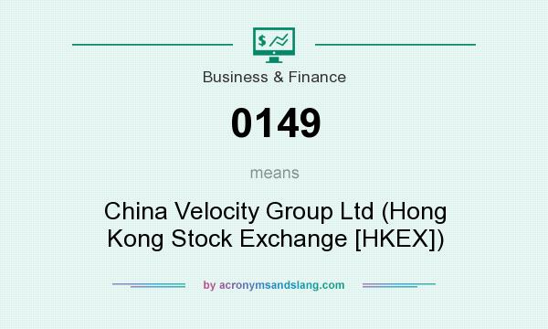 What does 0149 mean? It stands for China Velocity Group Ltd (Hong Kong Stock Exchange [HKEX])