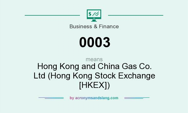 What does 0003 mean? It stands for Hong Kong and China Gas Co. Ltd (Hong Kong Stock Exchange [HKEX])
