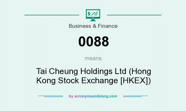 What does 0088 mean? It stands for Tai Cheung Holdings Ltd (Hong Kong Stock Exchange [HKEX])