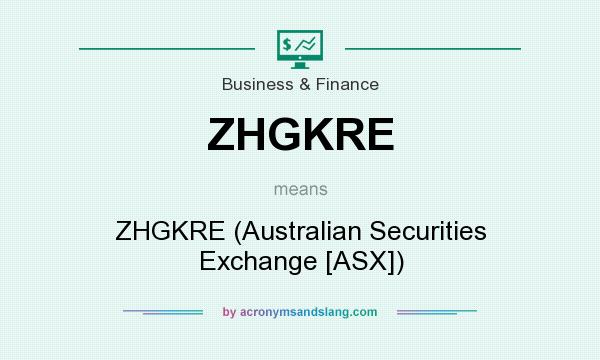 What does ZHGKRE mean? It stands for ZHGKRE (Australian Securities Exchange [ASX])