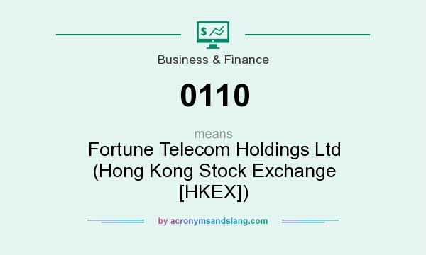 What does 0110 mean? It stands for Fortune Telecom Holdings Ltd (Hong Kong Stock Exchange [HKEX])