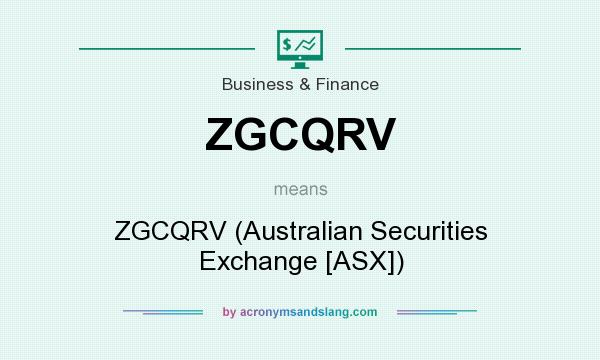 What does ZGCQRV mean? It stands for ZGCQRV (Australian Securities Exchange [ASX])