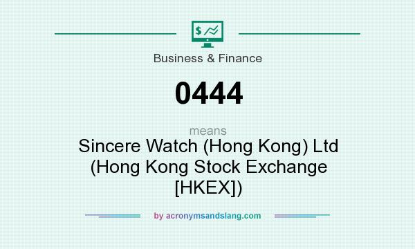 What does 0444 mean? It stands for Sincere Watch (Hong Kong) Ltd (Hong Kong Stock Exchange [HKEX])