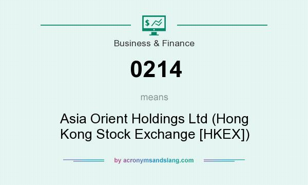 What does 0214 mean? It stands for Asia Orient Holdings Ltd (Hong Kong Stock Exchange [HKEX])