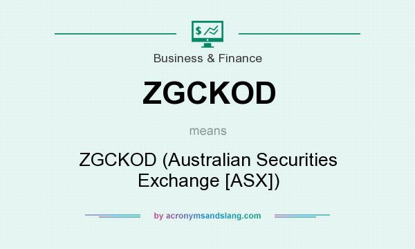 What does ZGCKOD mean? It stands for ZGCKOD (Australian Securities Exchange [ASX])