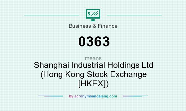 What does 0363 mean? It stands for Shanghai Industrial Holdings Ltd (Hong Kong Stock Exchange [HKEX])