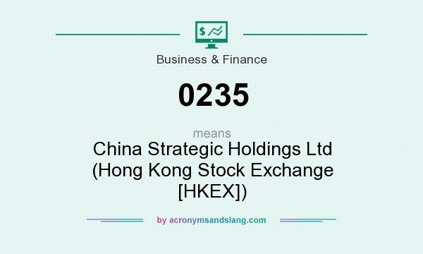 What does 0235 mean? It stands for China Strategic Holdings Ltd (Hong Kong Stock Exchange [HKEX])