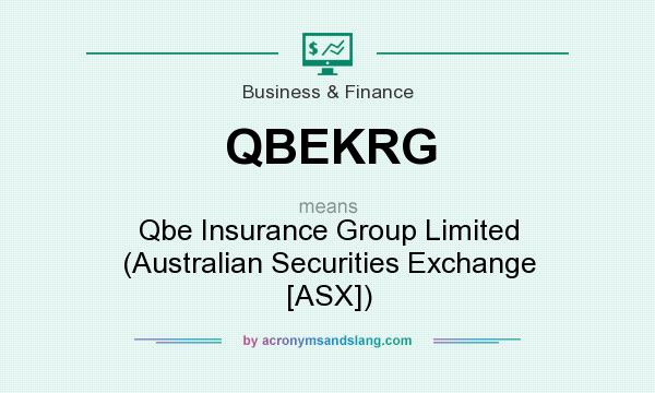 What does QBEKRG mean? It stands for Qbe Insurance Group Limited (Australian Securities Exchange [ASX])