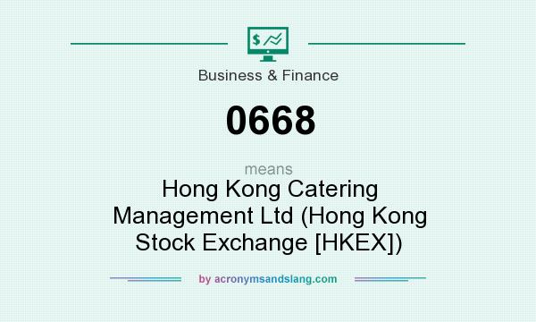 What does 0668 mean? It stands for Hong Kong Catering Management Ltd (Hong Kong Stock Exchange [HKEX])
