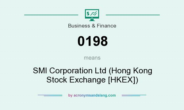 What does 0198 mean? It stands for SMI Corporation Ltd (Hong Kong Stock Exchange [HKEX])