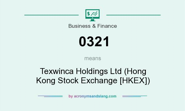 What does 0321 mean? It stands for Texwinca Holdings Ltd (Hong Kong Stock Exchange [HKEX])