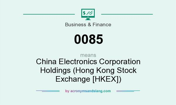 What does 0085 mean? It stands for China Electronics Corporation Holdings (Hong Kong Stock Exchange [HKEX])