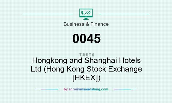 What does 0045 mean? It stands for Hongkong and Shanghai Hotels Ltd (Hong Kong Stock Exchange [HKEX])
