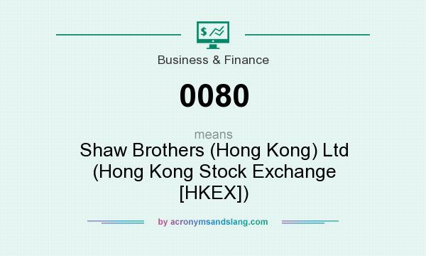 What does 0080 mean? It stands for Shaw Brothers (Hong Kong) Ltd (Hong Kong Stock Exchange [HKEX])