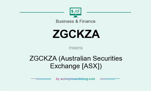What does ZGCKZA mean? It stands for ZGCKZA (Australian Securities Exchange [ASX])