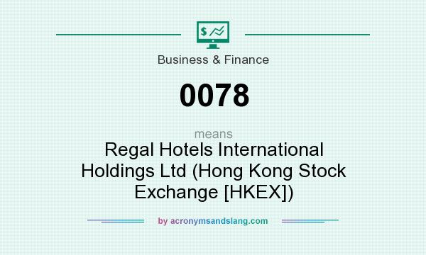 What does 0078 mean? It stands for Regal Hotels International Holdings Ltd (Hong Kong Stock Exchange [HKEX])