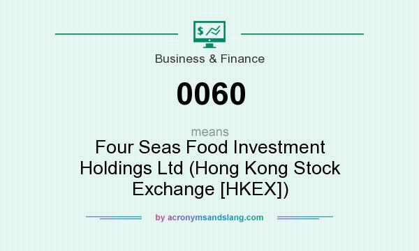 What does 0060 mean? It stands for Four Seas Food Investment Holdings Ltd (Hong Kong Stock Exchange [HKEX])