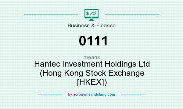 What does 0111 mean? It stands for Hantec Investment Holdings Ltd (Hong Kong Stock Exchange [HKEX])