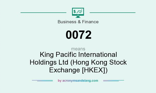 What does 0072 mean? It stands for King Pacific International Holdings Ltd (Hong Kong Stock Exchange [HKEX])