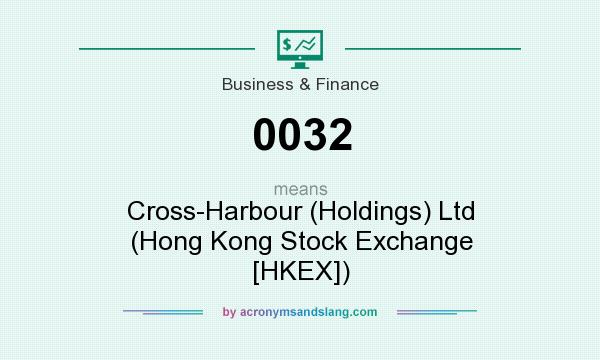 What does 0032 mean? It stands for Cross-Harbour (Holdings) Ltd (Hong Kong Stock Exchange [HKEX])