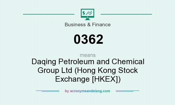 What does 0362 mean? It stands for Daqing Petroleum and Chemical Group Ltd (Hong Kong Stock Exchange [HKEX])